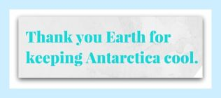 Thank you Earth for keeping Antartica (1)